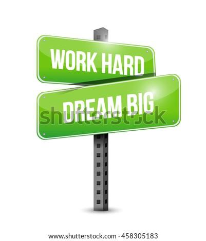 work hard dream big street sign concept illustration design graphic - stock photo