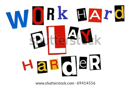 work hard, play harder - written in a colorful mix of ransom note style letters, isolated on white - stock photo