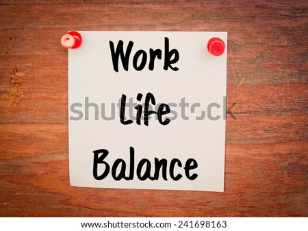 work life balance text concept on note paper  - stock photo