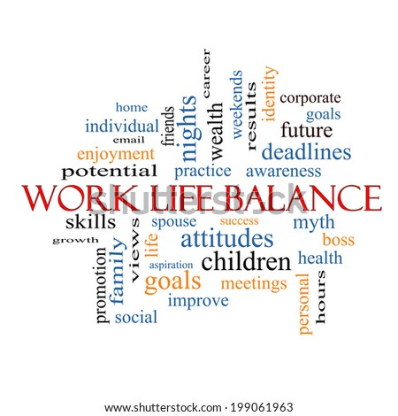 Work Life Balance Word Cloud Concept with great terms such as family, boss, career and more. - stock photo