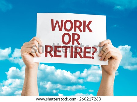 Work or Retire? card with sky background - stock photo