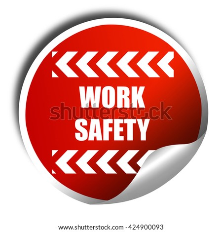 Work safety sign, 3D rendering, red sticker with white text - stock photo