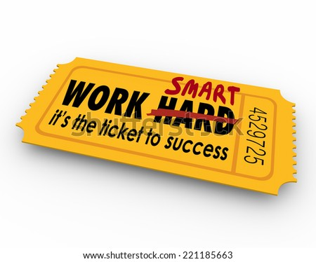 Work Smart Not Hard words on ticket to success in career, job or life - stock photo
