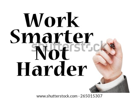 Work Smarter Not Harder Concept. Man writing motivational message text isolated on white background - stock photo