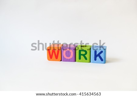 WORK word written on wood blocks, white background with copyspace - stock photo