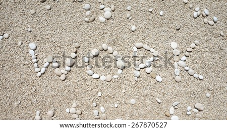 Work written with pebbles on a sandy tropical beach - ironic, on vacation, office, corporate, pause, relax, moment, time, happiness, vacation, travel, holiday, family, fun, quality, Greece, sand, tan - stock photo