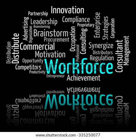 Workforce Word Indicating Human Resources And Wordclouds - stock photo