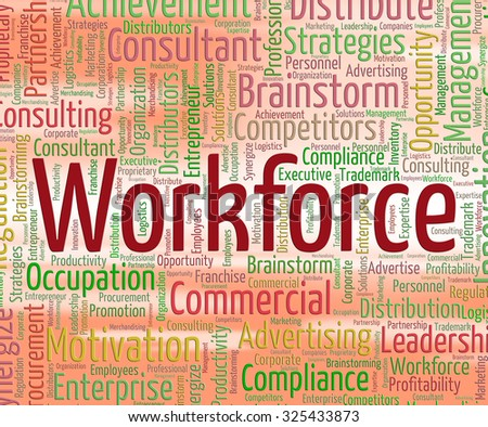 Workforce Word Showing Human Resources And Employees - stock photo