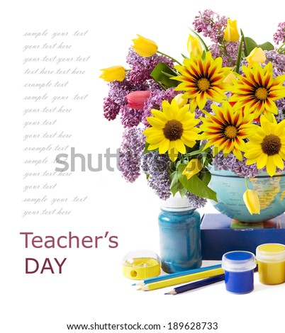 World Teacher's day (still life with  bunch, globe, paint, book and pencil isolated on white background with sample text) - stock photo