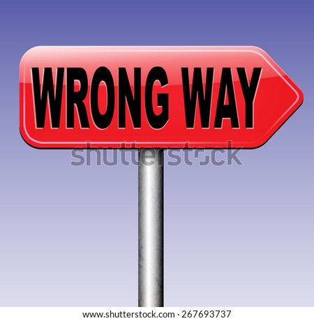 wrong way big mistake turn back getting lost by taking the wrong road  - stock photo