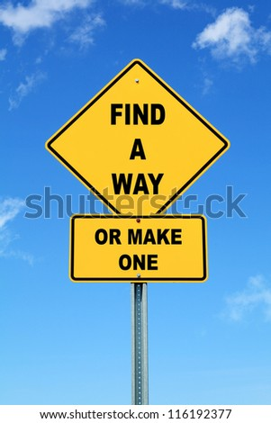 Yellow cautionary road sign Find a way or make one - stock photo
