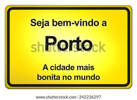 yellow road sign with the words: seja bem-vindo a Porto, translation: welcome to Porto - stock photo