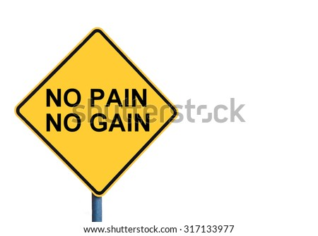 Yellow roadsign with NO PAIN NO GAIN message isolated on white background - stock photo