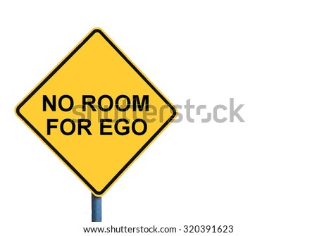 Yellow roadsign with NO ROOM FOR EGO message isolated on white background - stock photo