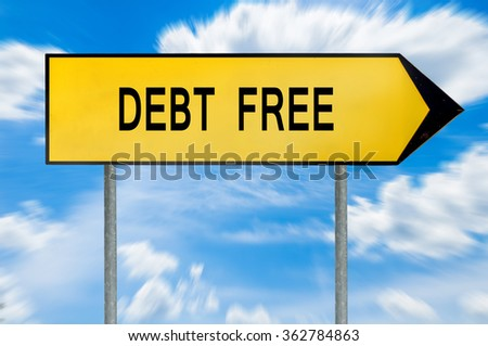 Yellow street concept debt free sign - stock photo
