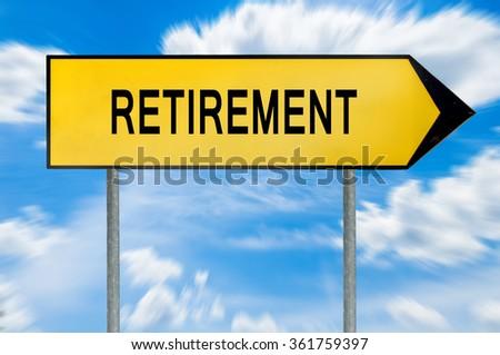 Yellow street concept retirement sign - stock photo