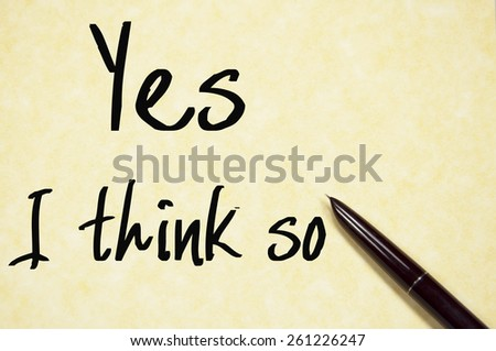 yes I think so text write on paper  - stock photo