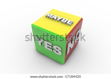 yes, no, maybe sided cube ready for desaturation - stock photo