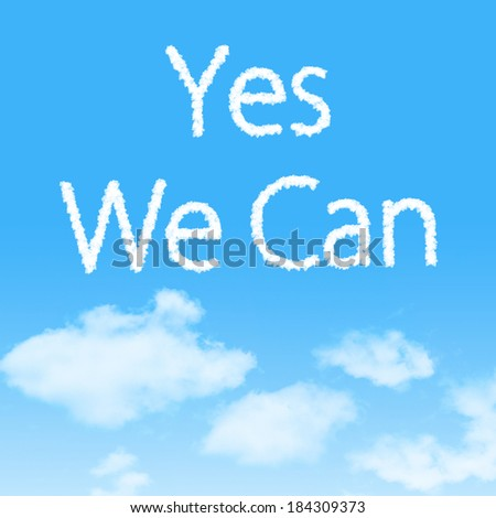 Yes We Can cloud icon with design on blue sky background - stock photo