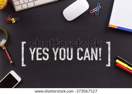 YES YOU CAN! CONCEPT ON BLACKBOARD - stock photo