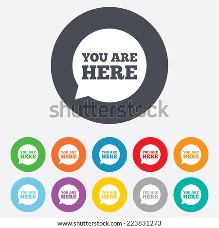 You are here sign icon. Info speech bubble. Map pointer with your location. Round colourful 11 buttons. - stock photo