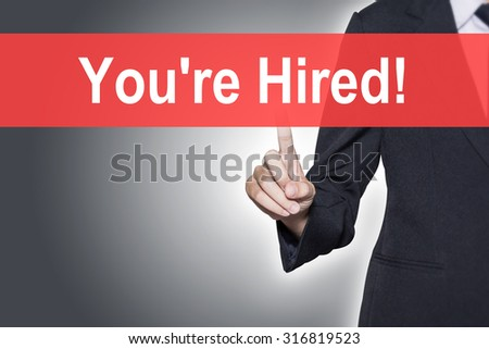 You are Hired Business woman pressing hand word on virtual screen - stock photo