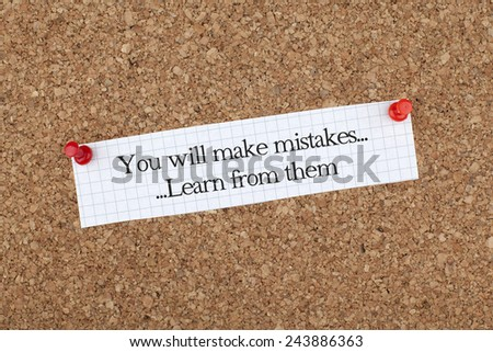 You Will Make Mistakes, Learn From Them - stock photo