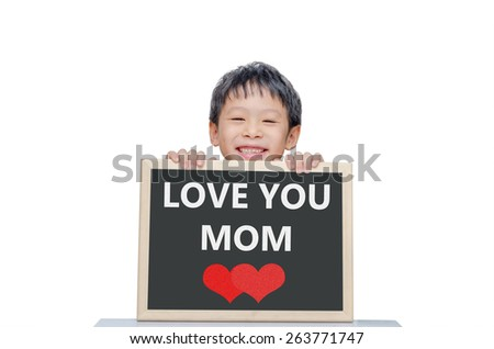 Young Asian boy smile with Love you mom on chalkboard over white - stock photo