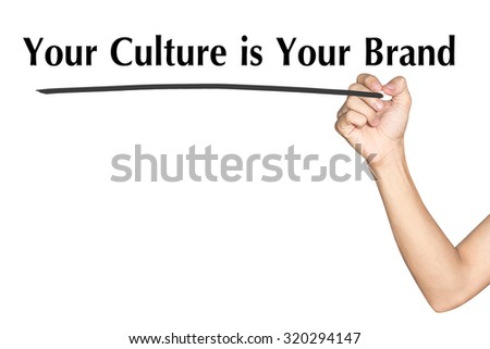Your Culture is Your Brand Man hand writing virtual screen text on white background - stock photo