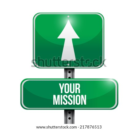 your mission sign illustration design over a white background - stock photo