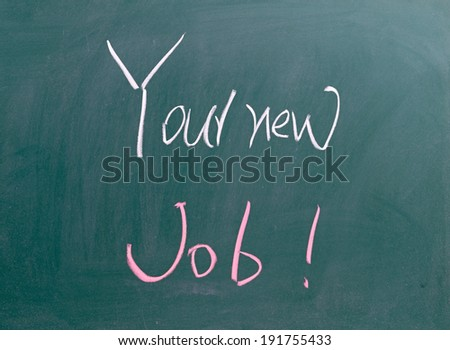 Your new Job  - stock photo
