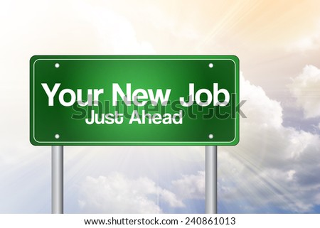 Your New Job Green Road Sign, business concept  - stock photo