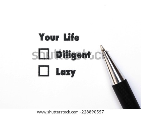Your select is Diligent or Lazy, ink print,check box concept - stock photo