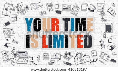 Your Time is Limited Concept. Modern Line Style Illustration. Multicolor Your Time is Limited Drawn on White Brick Wall. Doodle Icons. Doodle Design Style of Your Time is Limited Concept. - stock photo