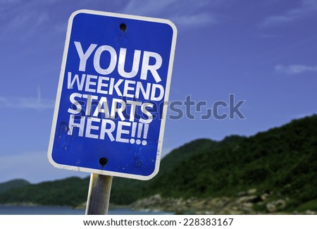 Your Weekend Starts Here!!! sign with a beach on background - stock photo
