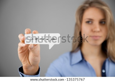 Youth unemployment concept. Young woman hold comics bubble with text Give me a job. - stock photo