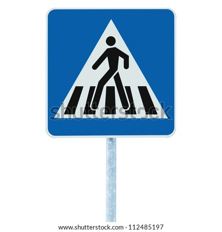 Zebra crossing, pedestrian cross warning traffic sign in blue and pole post, isolated signage - stock photo
