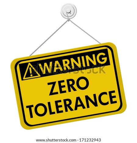 Zero Tolerance Warning Sign, A yellow and black sign with the words Zero Tolerance isolated on a white background - stock photo