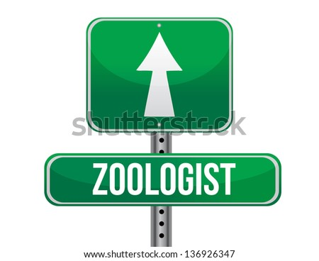 zoologist road sign illustration design over a white ...