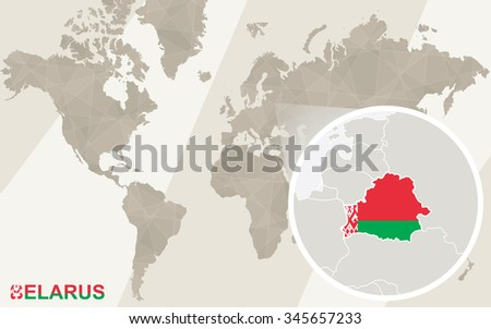 Zoom on Belarus Map and Flag. World Map. Rasterized Copy.