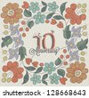 10 Anniversary. Vintage retro Ten anniversary design with floral background.  Flower elements for anniversary greeting. Hand lettering style typographic and calligraphic symbols for 10 anniversary. - stock vector