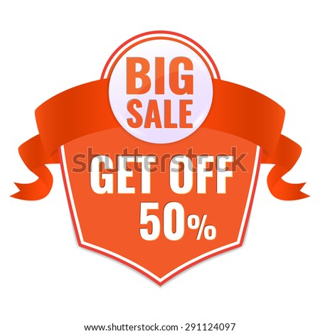 Big Sale tag with get off 50% text and orange ribbon. Concept of discount. Vector illustration. - stock vector