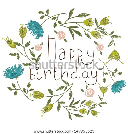 Birthday card on a floral background. Vector illustration for your holiday presentation. Easy to use. Eps 10 - stock vector