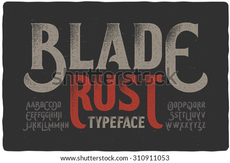 """Blade Rust"" textured rough vintage typeface on dark grunge background - stock vector"