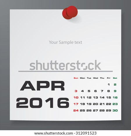 2016 Calendar : April 2016 :  on white paper with free space for your sample text&note stick on the black color background. Simple and Editable 2016 Calendar. Vector. EPS10 - stock vector