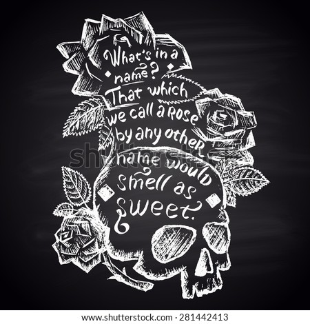 Chalk painted illustration with skull, roses and quote (Shakespeare). Lettering. - stock vector