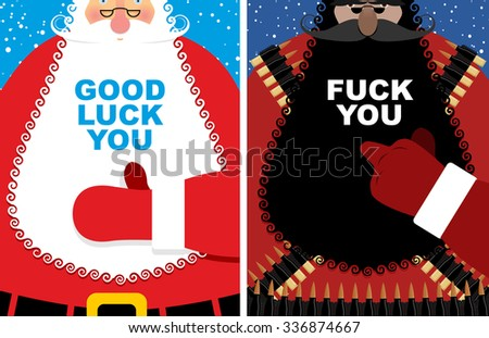 Christmas cards. Good Santa Claus and angry grandfather terrorist with Bandolier. Jolly Santa thumbs up Good luck you. Old man fuck shows villain. Red winter clothes and military uniforms.  - stock vector