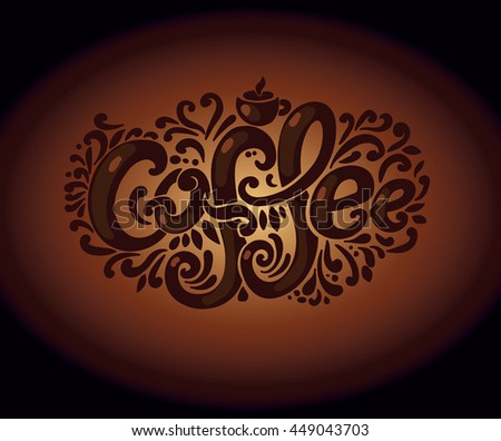 """Coffee"" inscription. Hand drawing, an individual font, twisted letters. Lettering. Pattern Frame. composition on a dark brown background - stock vector"