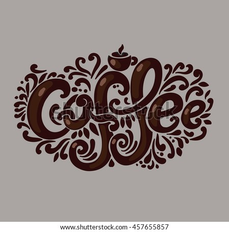 """Coffee"" inscription. Hand drawing, an individual font, twisted letters. Lettering. Patterned frame. Brown. - stock vector"