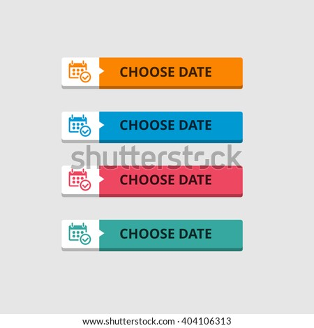 3d Choose Date Button set with icons. beautiful text button. Orange Button, Blue Button, Red Button, Turquoise button. Call to action icon button. Flat Button Set. Vector Illustration - stock vector